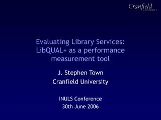 Evaluating Library Services: LibQUAL+ as a performance measurement tool