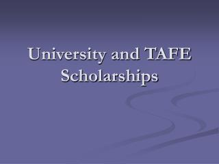 University and TAFE Scholarships