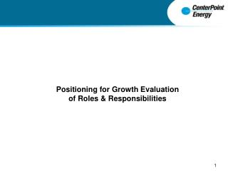 Positioning for Growth Evaluation  of Roles & Responsibilities