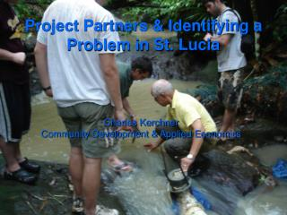 Project Partners & Identifying a Problem in St. Lucia