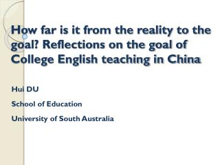 Hui DU School of Education  University of South Australia