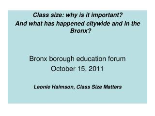 Class size: why is it important?   And what has happened citywide and in the Bronx?