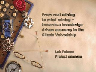 From coal mining  to mind mining –  towards a knowledge driven economy in the Silesia Voivodship