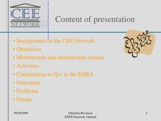 Background on the CEE Network  Objectives   Membership and membership criteria  Activities