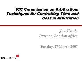 ICC Commission on Arbitration:  Techniques for Controlling Time and Cost in Arbitration