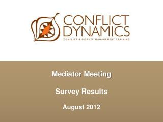 Mediator Meeting Survey Results  August 2012
