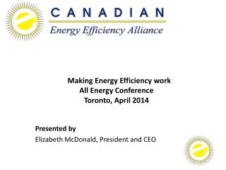 Making Energy Efficiency work All Energy Conference Toronto,  April 2014