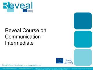 Reveal Course on Communication - Intermediate