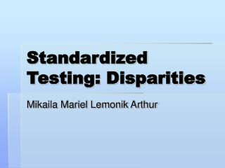 Standardized Testing: Disparities