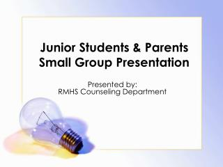 Junior Students & Parents Small Group Presentation
