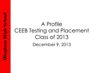 A Profile CEEB Testing and Placement Class of 2013
