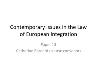 Contemporary Issues in the Law of European Integration