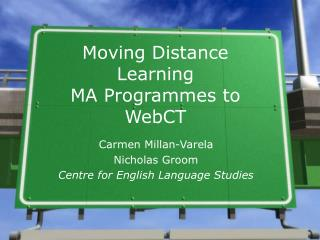 Moving Distance Learning  MA Programmes to WebCT