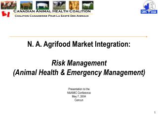 N. A. Agrifood Market Integration: Risk Management  (Animal Health & Emergency Management)