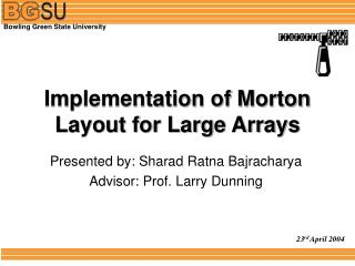 Implementation of Morton Layout for Large Arrays