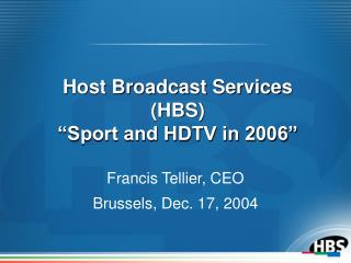 "Host Broadcast Services (HBS) ""Sport and HDTV in 2006"""