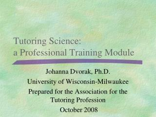 Tutoring Science:  a Professional Training Module