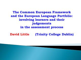 The Common European Framework and the European Language Portfolio: