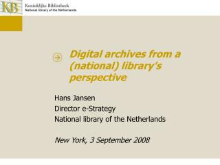 Digital archives from a (national) library's perspective