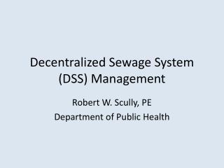 Decentralized Sewage System (DSS) Management