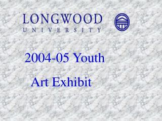 2004-05 Youth   Art Exhibit