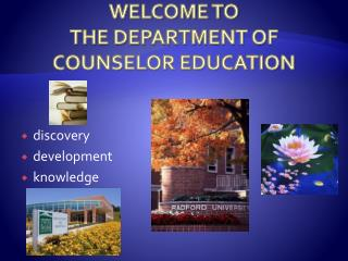 WELCOME TO  THE DEPARTMENT OF  COUNSELOR EDUCATION
