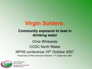 Chris Whiteside CCDC North Wales NPHS conference 10 th  October 2007