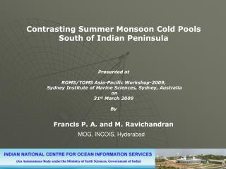 Contrasting Summer Monsoon Cold Pools  South of Indian Peninsula Presented at