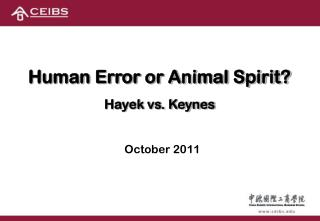 Human Error or Animal Spirit? Hayek vs. Keynes