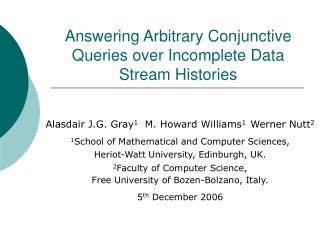 Answering Arbitrary Conjunctive Queries over Incomplete Data Stream Histories