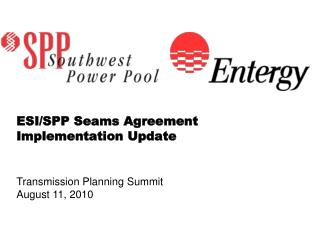 ESI/SPP Seams Agreement Implementation Update