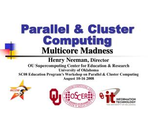 Parallel & Cluster Computing Multicore Madness