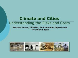 Climate and Cities Understanding the Risks and Costs