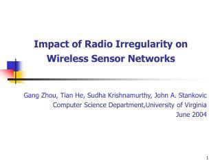 Impact of Radio Irregularity on Wireless Sensor Networks