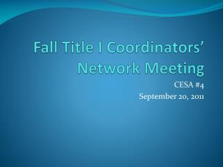 Fall Title I Coordinators' Network Meeting