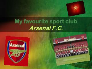 My favourite sport club Arsenal F.C.