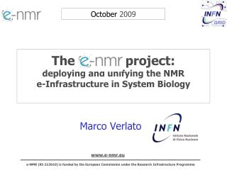 The e-NMR project: deploying and unifying the NMR  e-Infrastructure in System Biology