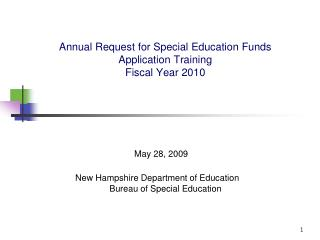 Annual Request for Special Education Funds Application Training    Fiscal Year 2010