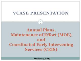 Annual Plans,  Maintenance of Effort (MOE)  and  Coordinated Early Intervening Services (CEIS)