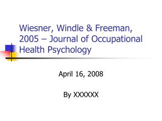Wiesner, Windle & Freeman, 2005 – Journal of Occupational Health Psychology