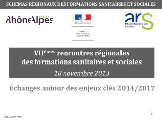 VII èmes  rencontres régionales des formations sanitaires et sociales 18 novembre 2013