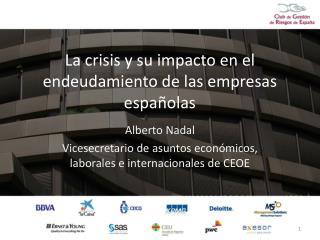 La crisis y su impacto en el endeudamiento de las empresas españolas