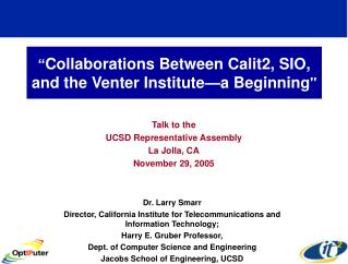 """ Collaborations Between Calit2, SIO, and the Venter Institute—a Beginning """