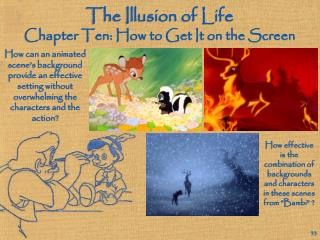 The Illusion of Life Chapter Ten: How to Get It on the Screen