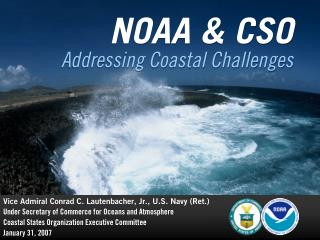 NOAA & CSO  Addressing Coastal Challenges