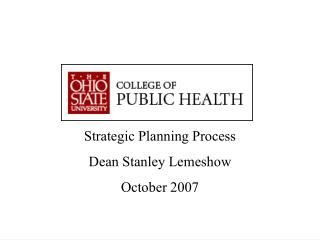 Strategic Planning Process Dean Stanley Lemeshow October 2007