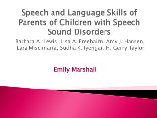Speech and Language Skills of Parents of Children with Speech Sound Disorders