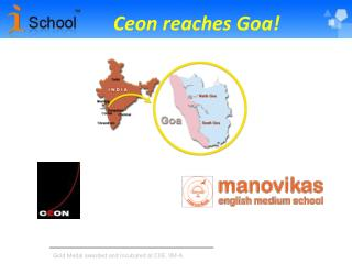 Ceon reaches Goa!