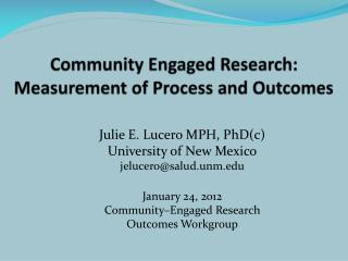 Community Engaged Research: Measurement of Process and Outcomes