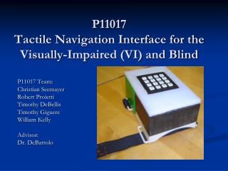 P11017 Tactile Navigation Interface for the Visually-Impaired (VI) and Blind